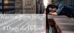 Schlaftracker: Was tun gegen Jetlag? – 8 Dinge die Helfen